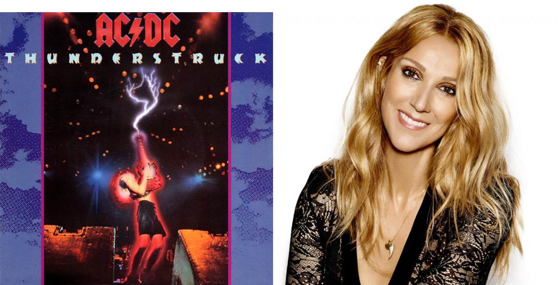 AC/DC and Celine Dion