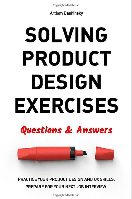 The book Solving Product Design Exercises: Questions & Answers by Artiom Dashinsky