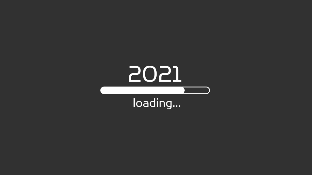 """Picture with the text """"2021 is loading"""""""