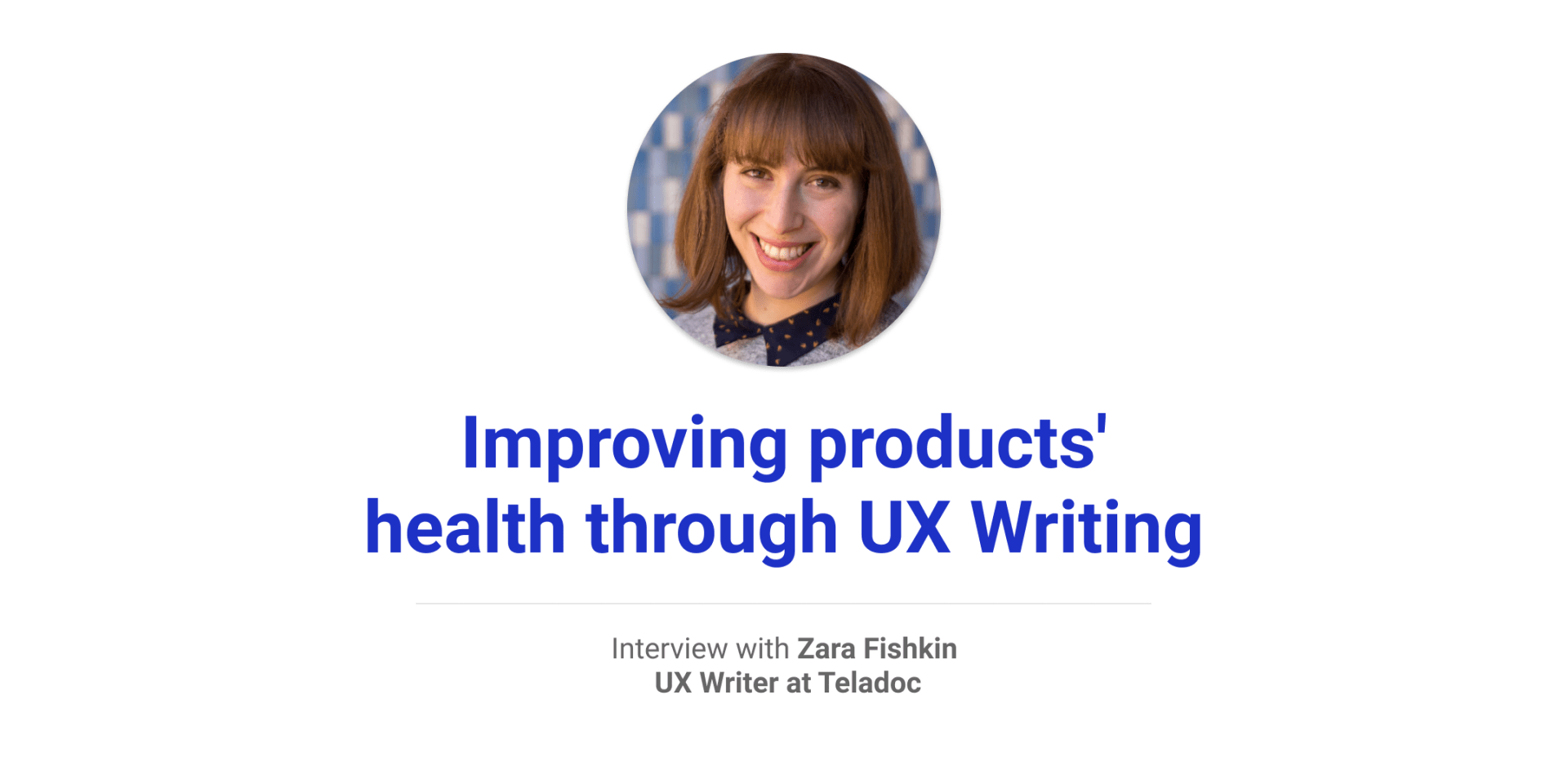 zara ux writer healthcare